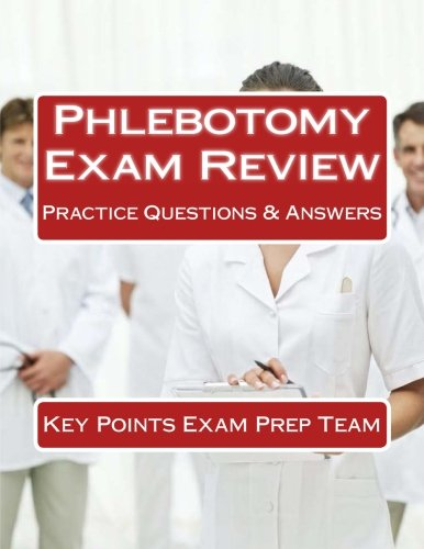 Phlebotomy Exam Review: Practice Questions & Answers