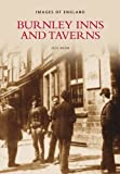 Jack Nadin Burnley Inns and taverns: A Victorian Tour (Images of England)