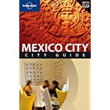 Lonely Planet Mexico City (City Travel Guide) ~ Daniel C. Schechter