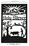 img - for Holy Silence: The Gift of Quaker Spirituality book / textbook / text book