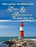 Mein großer Abreißkalender Zitate & Sprichwörter 2014