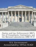 img - for Justice and Law Enforcement: NRC's Use of Consultants, Contractors, and the National Laboratories: Emd-79-37 book / textbook / text book
