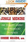 Jungle Medicine: One Woman's Journey...