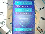 img - for When a Woman's Body Says No to Sex: Understanding and Overcoming Vaginismus by Valins, Linda (1992) Hardcover book / textbook / text book
