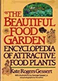 img - for The Beautiful Food Garden: Encyclopedia of Attractive Food Plants book / textbook / text book