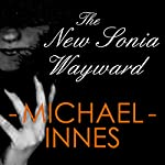 The New Sonia Wayward | Michael Innes