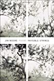 Invisible Strings: Poems (155597581X) by Moore, Jim