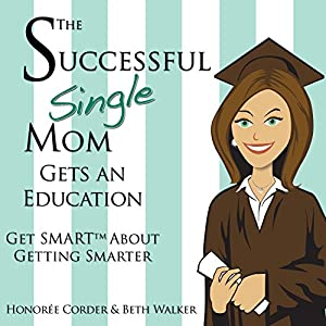 The Successful Single Mom Gets an Education: Get SMART About Getting Smarter Audiobook