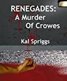 Renegades: A Murder of Crowes: Book V of The Renegades