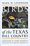 img - for Birds of the Texas Hill Country (Corrie Herring Hooks Series) book / textbook / text book