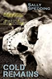 img - for Cold Remains by Sally Spedding (2012) Paperback book / textbook / text book