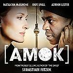 FIRST THREE FREE CHAPTERS: Amok: An Audible Original Drama | Sebastian Fitzek