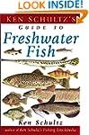 Ken Schultz's Field Guide to Freshwat...