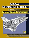 img - for NASA Space Shuttle Manual: An Insight into the Design, Construction and Operation of the NASA Space Shuttle (Haynes Owners Workshop Manuals) book / textbook / text book