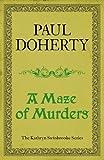 A Maze of Murders (Kathryn Swinbrooke 6) (Kathryn Swinbrooke Medieval Mysteries)
