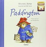 Paddington. L'histoire de l'ours qui venait du P�rou