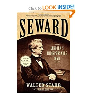 Seward: Lincoln's Indispensable Man by Walter Stahr
