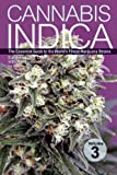Cannabis Indica Volume 3: The Essential Guide to the Worlds Finest Marijuana Strains