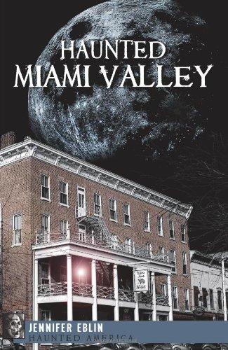Haunted Miami Valley (Haunted America)