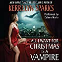 All I Want for Christmas Is a Vampire: Love at Stake, Book 5 (       UNABRIDGED) by Kerrelyn Sparks Narrated by Coleen Marlo
