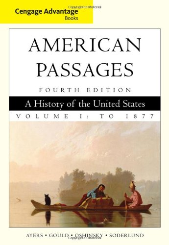 Cengage Advantage Books: American Passages: A History In The United States, Volume I: To 1877