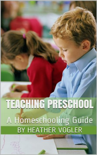 Teaching Preschool: A Homeschooling Guide