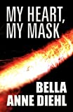 img - for My Heart, My Mask book / textbook / text book