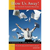 Blow Us Away! Publishers' Secrets for Successful Manuscripts ~ E. Keith Howick Jr.