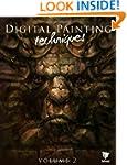Digital Painting Techniques: Volume 2