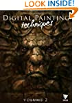 Digital Painting Techniques: Volume 2...