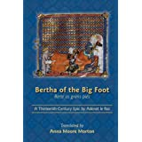 Bertha of the Big Foot (Berte as Grans Pies): A Thirteenth-Century Epic by Adenet Le Roi (Medieval and Renaissance...