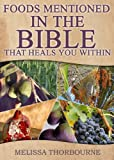Foods Mentioned In The BIBLE That Heals You Within