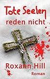 Tote Seelen reden nicht: Der dritte Fall f�r Steinbach und Wagner