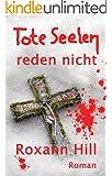 Tote Seelen reden nicht: Der dritte Fall f�r Steinbach und Wagner (German Edition)