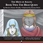 The High Queen: The Mists of Avalon: Book 2 (       UNABRIDGED) by Marion Zimmer Bradley Narrated by Davina Porter