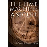 The Time Machine: a sequel ~ H.G. Wells