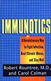 img - for Immunotics: A Revolutionary Way to Fight Infection, Beat Chronic Illness, and Stay Well book / textbook / text book