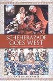 Scheherazade Goes West: Different Cultures, Different Harems / Fatema Mernissi.
