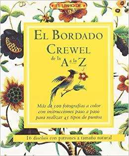 El Bordado Crewel De La a La Z: Unknown: 9788496550810: Amazon.com