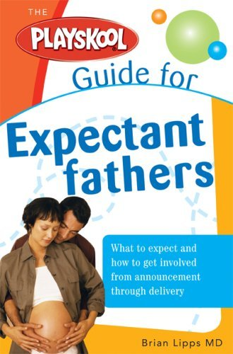 the-playskool-guide-for-expectant-fathers-the-best-information-action-plans-and-expert-advice-for-yo