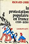 La protestation populaire en France (1789-1820)