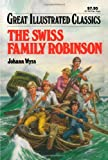 The Swiss Family Robinson (Great Illustrated Classics) (1603400303) by Wyss, Johann