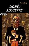 Sign� : Alouette