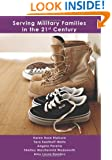 Serving Military Families in the 21st Century (Textbooks in Family Studies)