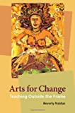 Arts for Change: Teaching Outside the Frame
