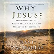Why Jesus?: Rediscovering His Truth in an Age of Mass-Marketed Spirituality | [Ravi Zacharias]