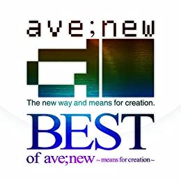 BEST of ave;new ~means for creation~