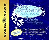 img - for The Max Lucado Christmas Collection: The Christmas Child, the Christmas Candle & Cosmic Christmas book / textbook / text book