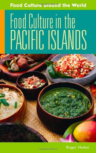 Food Culture in the Pacific Islands (Food Culture around...