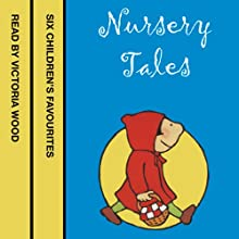 Nursery Tales: Six favourites read by Victoria Wood (       UNABRIDGED) by Jonathan Langley Narrated by Victoria Wood